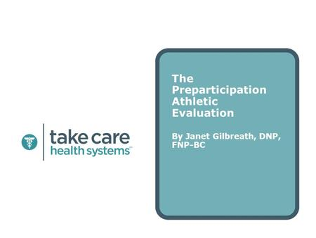 The Preparticipation Athletic Evaluation By Janet Gilbreath, DNP, FNP-BC.