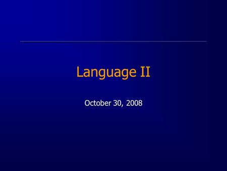 Language II October 30, 2008. Speech/Language Production I Common Features of Models –extensive pre-planning –distinct stages of processing –general (intended.