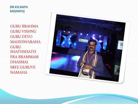 Dr p k rath md path guru brahma guru vishnu guru devo maheswaraha