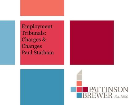Employment Tribunals: Charges & Changes Paul Statham.