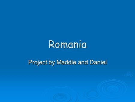 Romania Project by Maddie and Daniel. Government of Romania Who has the power ?? Who has the power ?? The prime minister is the head of the government.