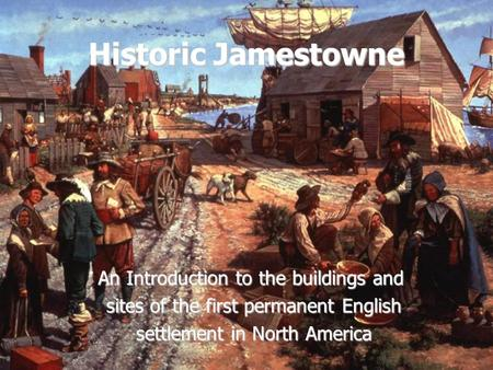 Historic Jamestowne An Introduction to the buildings and