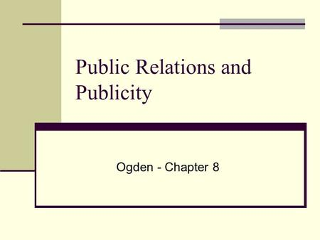 Public Relations and Publicity Ogden - Chapter 8.