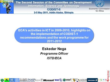The Second Session of the Committee on Development Information, Science and Technology CODIST-II 2-5 May 2011, Addis Ababa, Ethiopia The Second Session.