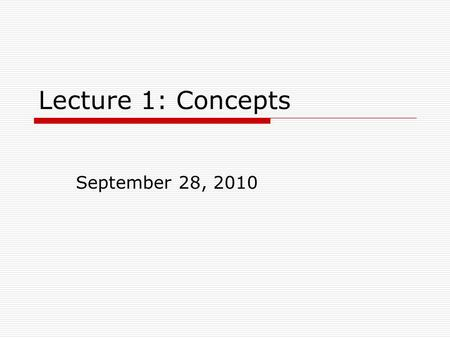 "Lecture 1: Concepts September 28, 2010. Theoretical Framework From Connelly et al:  ""A framework is a system of ideas or conceptual structures that help."