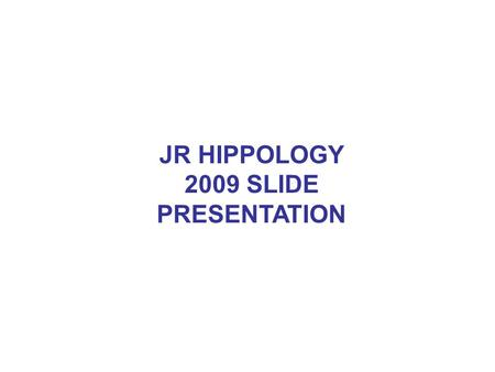 JR HIPPOLOGY 2009 SLIDE PRESENTATION. What gait is this horse doing? 1.1.