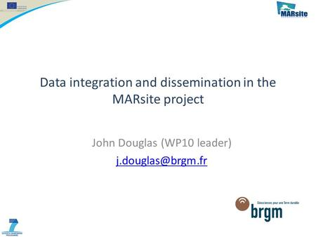 Data integration and dissemination in the MARsite project John Douglas (WP10 leader)