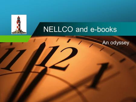 NELLCO and e-books An odyssey. In the beginning – 2003 The concept –Dipping our toes –Shared collection –Shared selection –Shared cost –Law focus The.