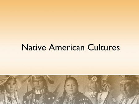 Native American Cultures. Why do we call them Native Americans instead of Indians? Native American and American Natives are synonyms. We use the term.