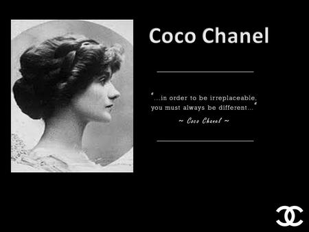Coco Chanel was born Gabrielle Bonheur Chanel on August 19, 1883, in Saumur, France.