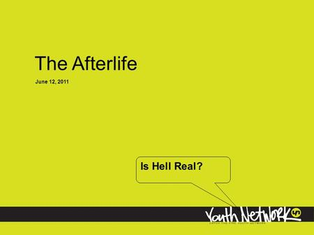 The Afterlife June 12, 2011 Is Hell Real?.