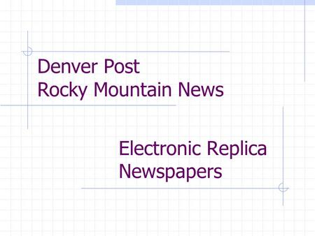 Electronic Replica Newspapers Denver Post Rocky Mountain News.