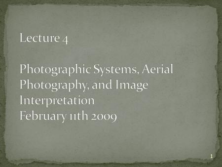 1. 2 Campbell, Chapters 3 (3.1-3.8) and 5 (5.1 to 5.11) Unless otherwise noted, all images in this lecture are from Jensen, J.R., Remote Sensing of the.