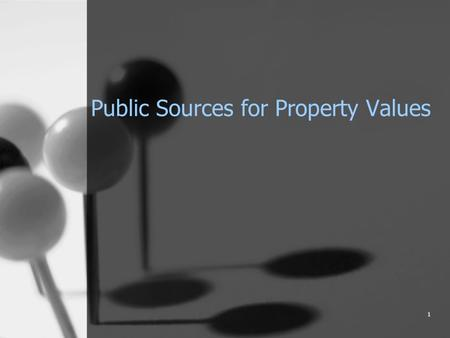1 Public Sources for Property Values. 2 Before Starting a Search… No Free Public Source that you can enter in First & Last Names and get all the property.