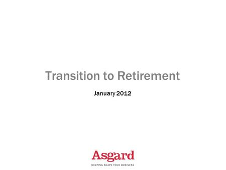 Transition to Retirement January 2012. The TTR criteria You must have reached your preservation age Must be purchased with super rollover monies only.