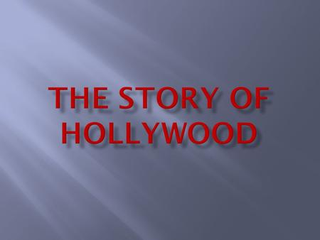 The story of Hollywood.