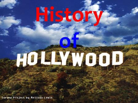 History of Survey Project by Melissa Lewis. Thesis 26°N, 80°09'W (Hollywood, California) has changed dramatically since the Gabrielino Indians settled.