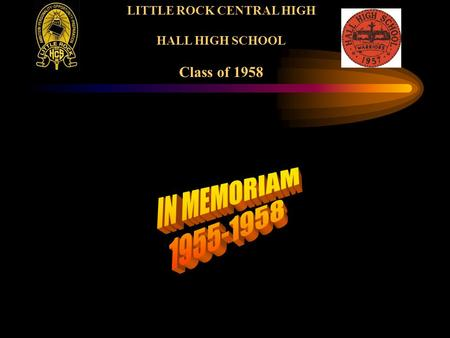 LITTLE ROCK CENTRAL HIGH HALL HIGH SCHOOL Class of 1958.