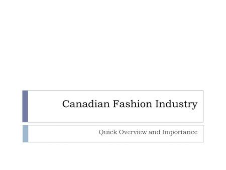 Canadian Fashion Industry Quick Overview and Importance.