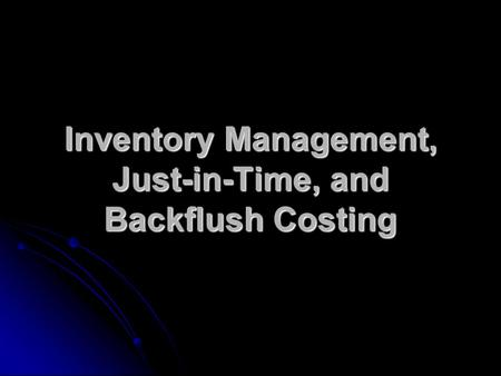backflush costing Introductiontobackflushaccounting it can be argued that backflush accounting simplifies costing since it ignores both labour variances and work-in-progress.