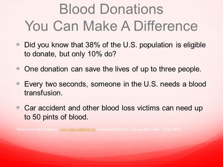 Blood Donations You Can Make A Difference Did you know that 38% of the U.S. population is eligible to donate, but only 10% do? One donation can save the.