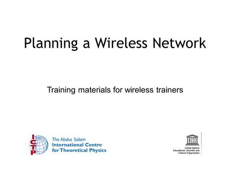 Planning a Wireless Network Training materials for wireless trainers.