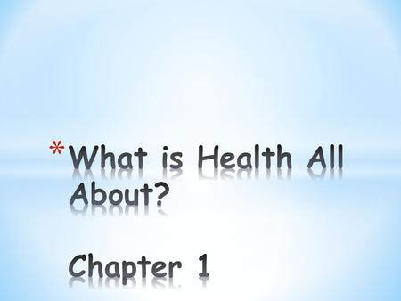 What is Health All About? Chapter 1
