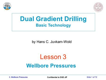 Dual Gradient Drilling Basic Technology Confidential to DGD JIP