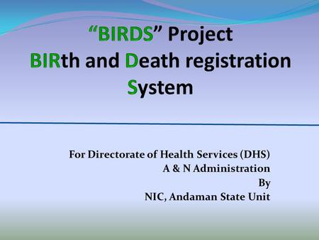 For Directorate of Health Services (DHS) A & N Administration By NIC, Andaman State Unit.