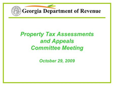 Georgia Department of Revenue Property Tax Assessments and Appeals Committee Meeting October 29, 2009.