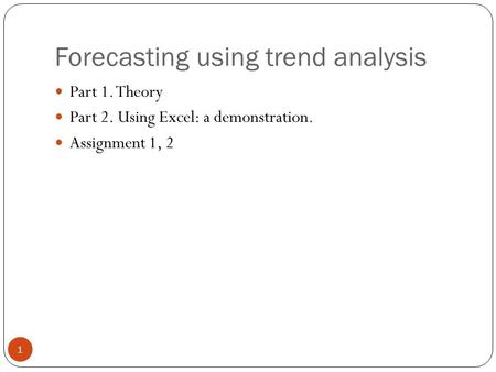 Forecasting using trend analysis