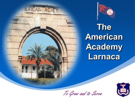 The American Academy Larnaca To Grow and to Serve.