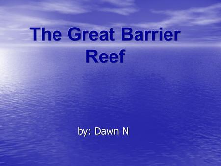 by: Dawn N Location The Great Barrier Reef is on the north-east coast of Australia. The Great Barrier Reef is on the north-east coast of Australia.