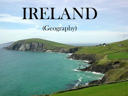 IRELAND ( Geography). -Ireland is an island country divided in 4 provinces situated in Northwest Europe. -It has been a member of the European Union since.