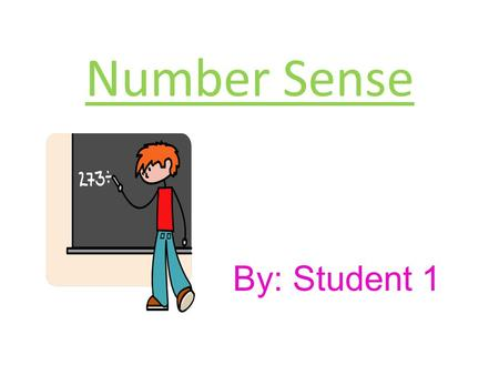 Number Sense By: Student 1. Introduction In this unit we will learn: – Adding & Subtracting Review – How to Compare Numbers – Ordering numbers from 0-9999.