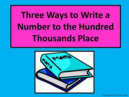 Three Ways to Write a Number to the Hundred Thousands Place