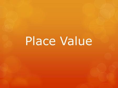 Place Value.