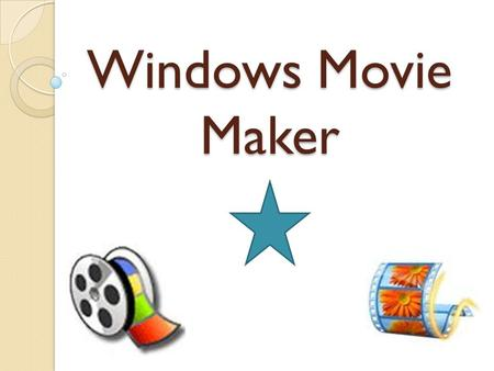 Windows Movie Maker. First Steps Locate Movie Maker ~Start Menu, All Programs, Windows Movie Maker~ Know the Focus of your Project ~Homecoming 2010~ Have.