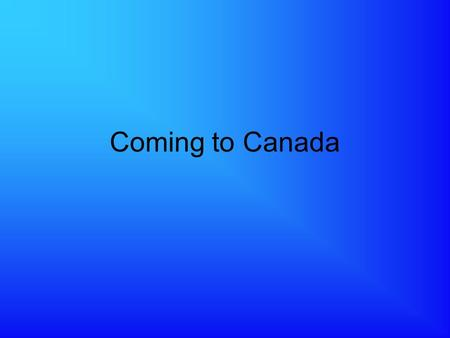 Coming to Canada. Why Immigration? Canada needs immigrants for two main reasons: 1.The death rate is expected to surpass the birth rate in Canada. Therefore,