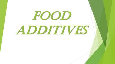 FOOD ADDITIVES. WHAT ARE PRESERVATIVES ?  A preservative is a naturally occurring or synthetically produced substance that is added to products such.