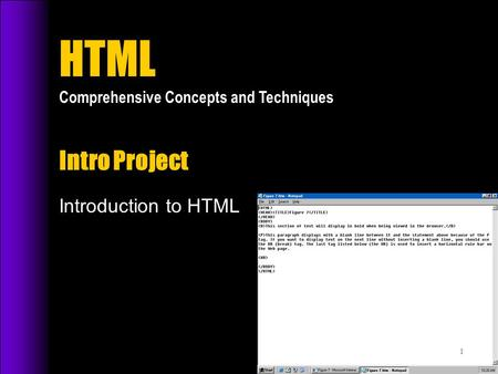 HTML Comprehensive Concepts and Techniques Intro Project Introduction to HTML.