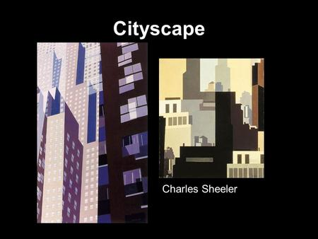 Cityscape Charles Sheeler. Cityscape Day 1 Cut out buildings of different sizes and dull colors. Arrange the buildings on your paper, overlapping, to.