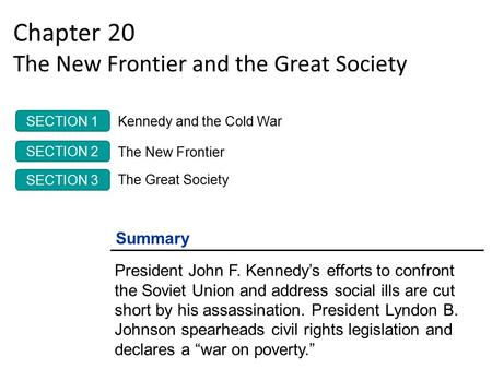 Chapter 20 The New Frontier and the Great Society