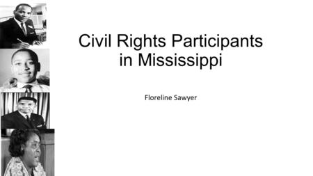 Civil Rights Participants in Mississippi Floreline Sawyer.