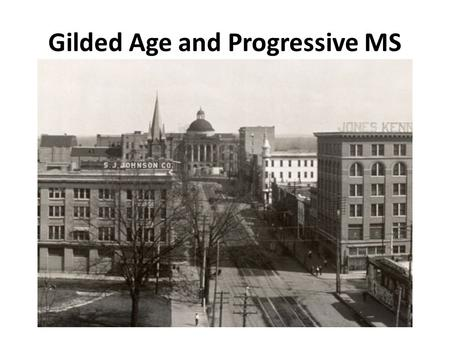 Gilded Age and Progressive MS. The Compromise of 1877 1.In the presidential election of 1876, the Republican candidate Rutherford B. Hayes ran against.