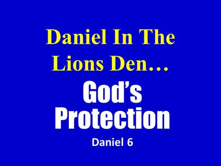 Daniel In The Lions Den…