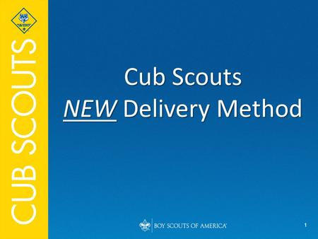 1 Cub Scouts NEW Delivery Method. 2 Session Objectives: Revisit significant facts about the program concept Review new method for delivery of Cub Scouts.