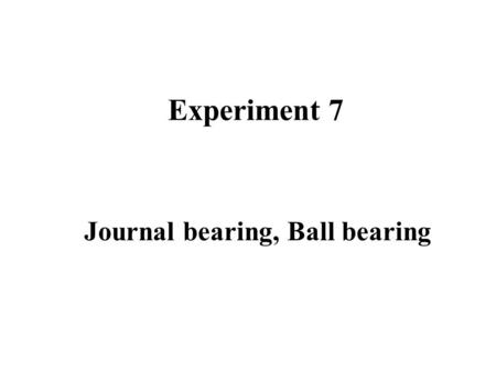 Journal bearing, Ball bearing
