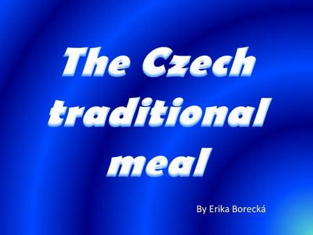 By Erika Borecká. Pork dumplings and cabbage is the national meal of the Czech Republic.