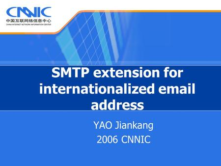 SMTP extension for internationalized email address YAO Jiankang 2006 CNNIC.